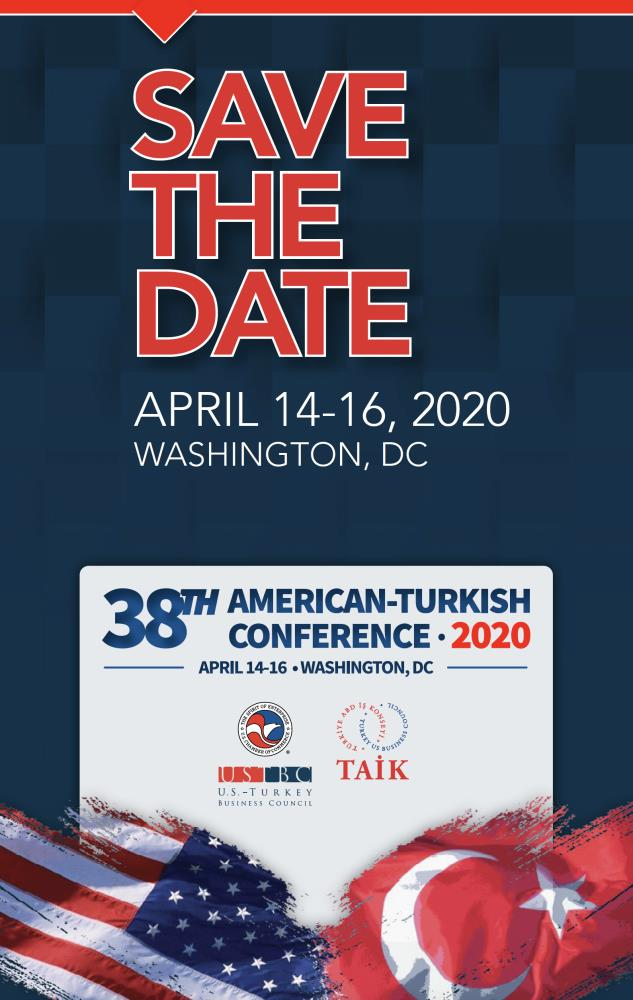 SAVE THE DATE: 38TH AMERICAN-TURKISH CONFERENCE ON U.S.-TURKEY RELATIONS, APRIL 14-16, 2020, WASHİNGTON, D.C.